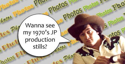 Wanna see my 1970's JP production stills?